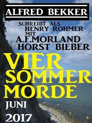 cover image of Vier Sommer-Morde Juni 2017
