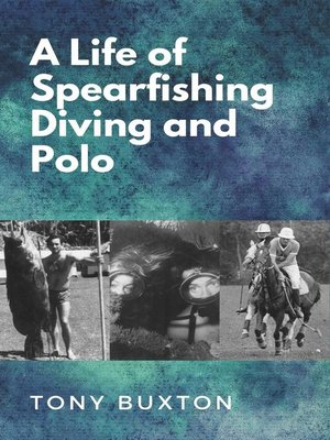 cover image of A  life of spearfishing diving and polo