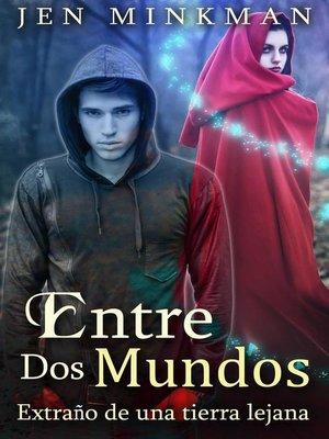 cover image of Extraño de una tierra lejana: Entre Dos Mundos, #2