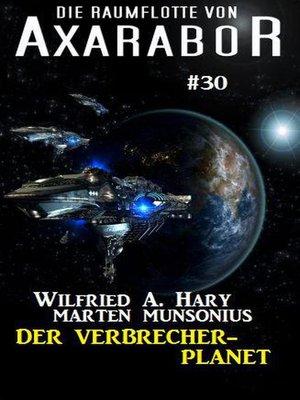 cover image of Die Raumflotte von Axarabor #30