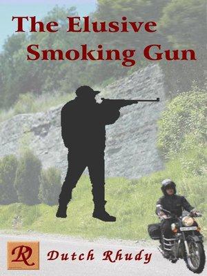 cover image of The Elusive Smoking Gun