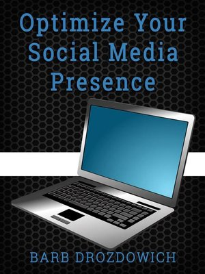 cover image of How to Optimize Your Social Media Presence