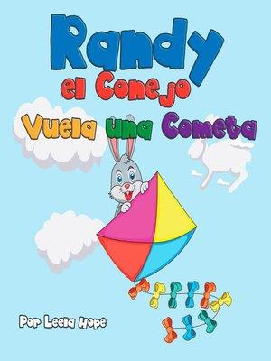 cover image of Randy el Conejo Vuela una Cometa
