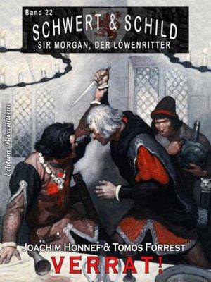 cover image of Schwert und Schild – Sir Morgan, der Löwenritter Band 22