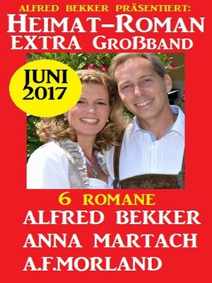 cover image of 6 Romane--Heimatroman Extra Großband Juni 2017