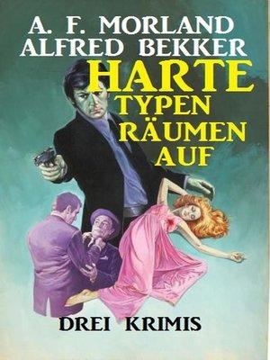 cover image of Harte Typen räumen auf