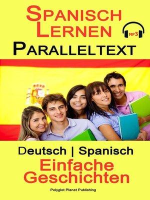 cover image of Spanisch Lernen--Paralleltext--Einfache Geschichten (Deutsch--Spanisch)