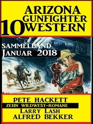 cover image of Arizona Gunfighter--10 Western