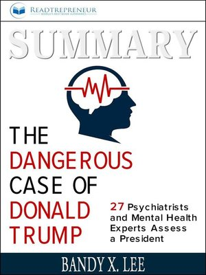 cover image of Summary of the Dangerous Case of Donald Trump