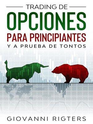 cover image of Trading De Opciones Para Principiantes Y a Prueba De Tontos