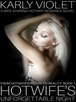 cover image of Hotwife's Unforgettable Night--A Wife Sharing Hotwife Romance Novel