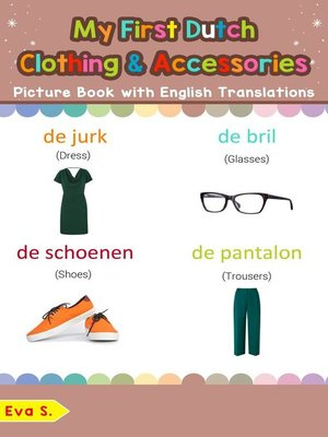cover image of My First Dutch Clothing & Accessories Picture Book with English Translations