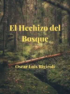 cover image of El Hechizo del Bosque