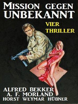cover image of Mission gegen Unbekannt