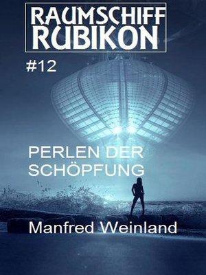 cover image of Raumschiff Rubikon 12 Perlen der Schöpfung