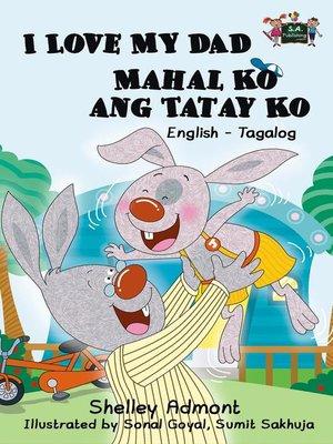 cover image of I Love My Dad Mahal Ko ang Tatay Ko