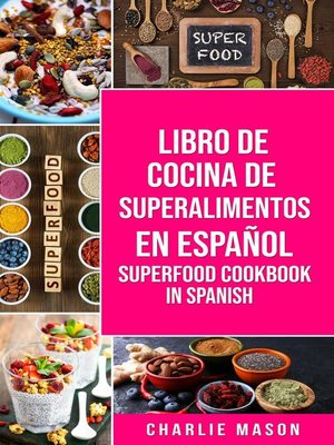 cover image of Libro de Cocina de Superalimentos En Español/ Superfood Cookbook In Spanish