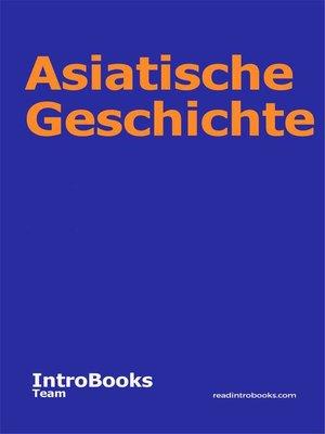 cover image of Asiatische Geschichte