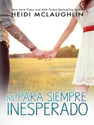 cover image of Mi para siempre inesperado