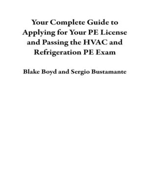 cover image of Your Complete Guide to Applying for Your PE License and Passing the HVAC and Refrigeration PE Exam