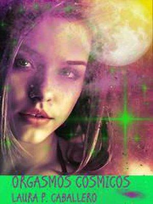 cover image of Orgasmos cósmicos