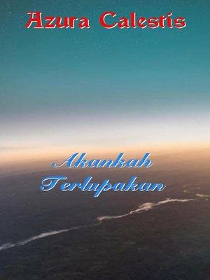 cover image of Akankah Terlupakan