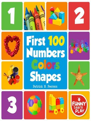 cover image of First 100 Numbers to Teach Counting & Numbering with Comfort--First 100 Numbers Color Shapes Tough Board Pages & Enchanting Pictures for Fun & Learning
