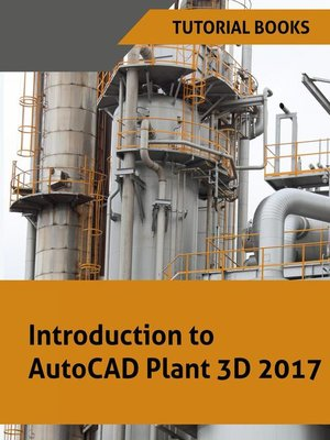 cover image of Introduction to AutoCAD Plant 3D 2017