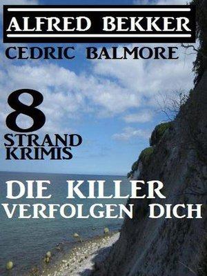 cover image of Die Killer verfolgen dich