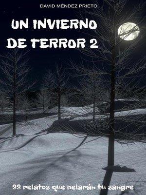 cover image of Un Invierno de Terror 2