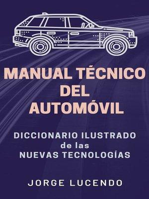 cover image of Manual Técnico del Automóvil--Diccionario Ilustrado de las Nuevas Tecnologías