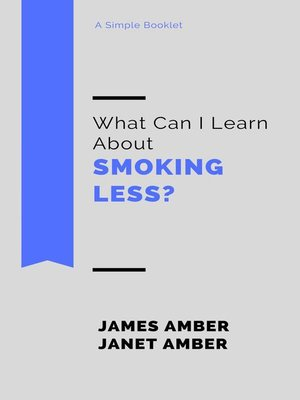 cover image of What Can I Learn About Smoking Less?