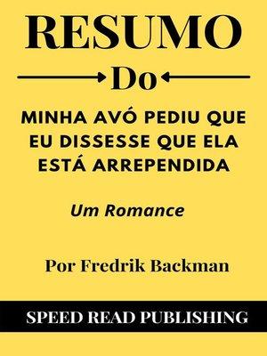 cover image of Resumo Do Minha Avó Pediu Que Eu Dissesse Que Ela Está Arrependida Por Fredrik Backman Um Romance