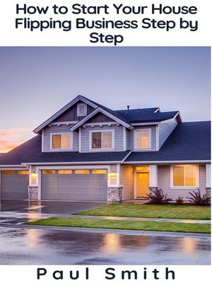 cover image of How to Start Your House Flipping Business Step by Step