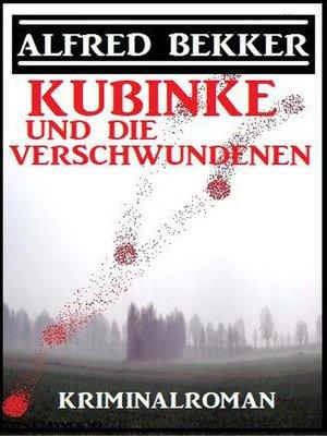 cover image of Kubinke und die Verschwundenen