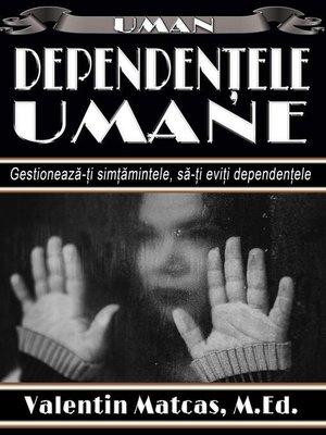 cover image of Dependențele Umane