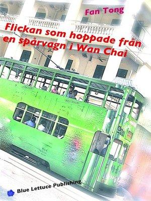 cover image of Flickan som hoppade från en spårvagn i Wan Chai