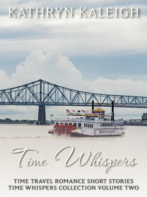 cover image of Time Whispers Time Travel Romance Short Stories Collection Volume Two