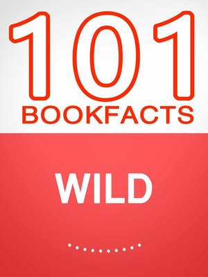 cover image of Wild – 101 Amazing Facts You Didn't Know