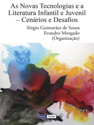cover image of As Novas Tecnologias e a Literatura Infantil e Juvenil