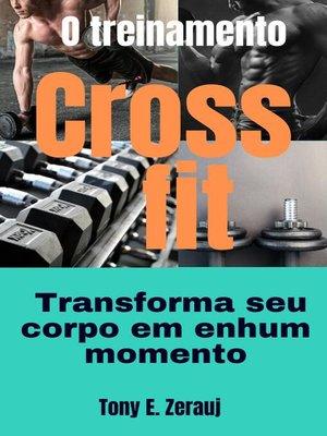 cover image of O treinamento  Crossfit   Transforma seu corpo em nenhum momento