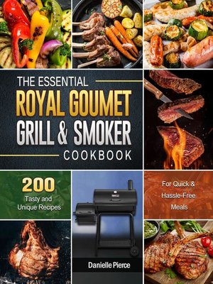 cover image of The Essential Royal Gourmet Grill & Smoker Cookbook