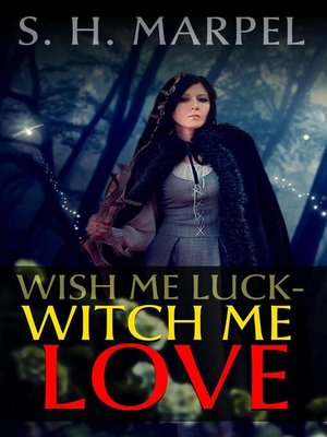 cover image of Wish Me Luck, Witch Me Love