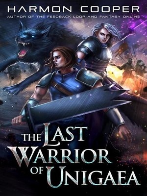 cover image of A LitRPG Series: The Last Warrior of Unigaea, #1