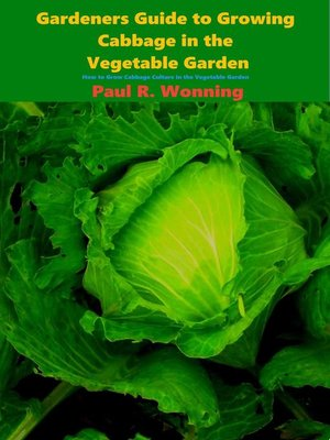 cover image of Gardeners Guide to Growing Cabbage in the Vegetable Garden