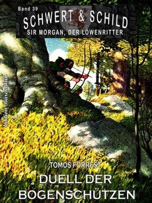 cover image of Schwert und Schild – Sir Morgan, der Löwenritter Band 39