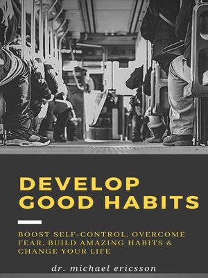 cover image of Develop Good Habits