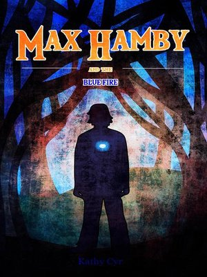 cover image of Max Hamby and the Blue Fire