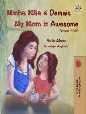 cover image of Minha Mãe é Demais My Mom is Awesome (Portuguese English Bilingual Book- Brazil)
