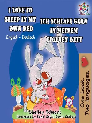 cover image of I Love to Sleep in My Own Bed Ich Schlafe Gern in Meinem Eigenen Bett